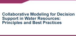 Collaborative Modeling for Decision Support in Water Resources: Principles and Best Practices